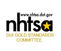 NHTSA DUI Gold Standards Committee Member